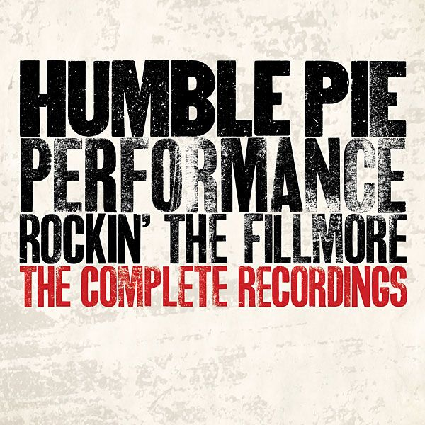 Humble Pie: Performance: Rockin' the Fillmore—The Complete Recordings
