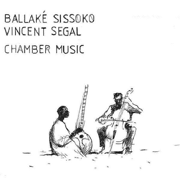 Ballaké Sissoko & Vincent Segal: Chamber Music