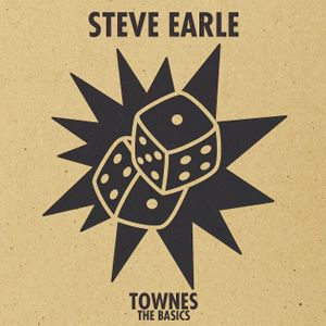 """Steve Earle """"Townes: The Basics"""" New West"""